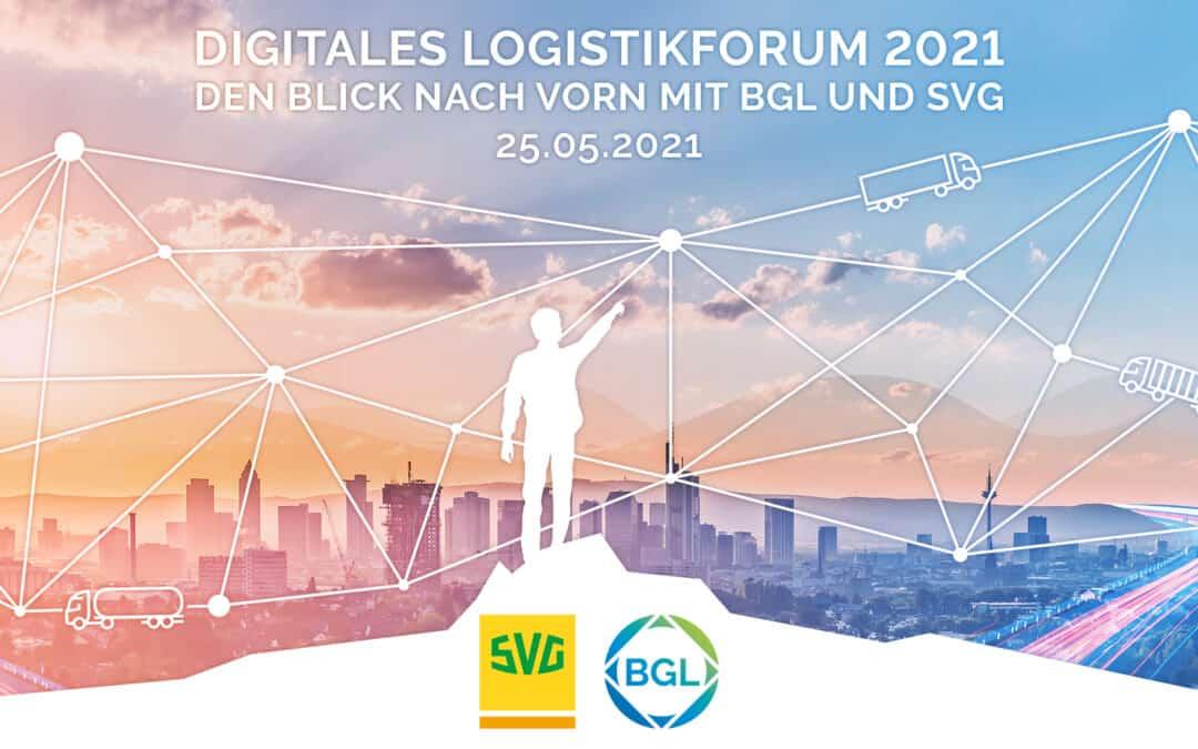 Digitales Logistikforum 2021  – Den Blick nach vorn mit BGL und SVG